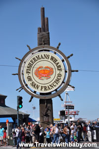 Fisherman's Wharf sign in San Francisco - www.travelswithbaby.com