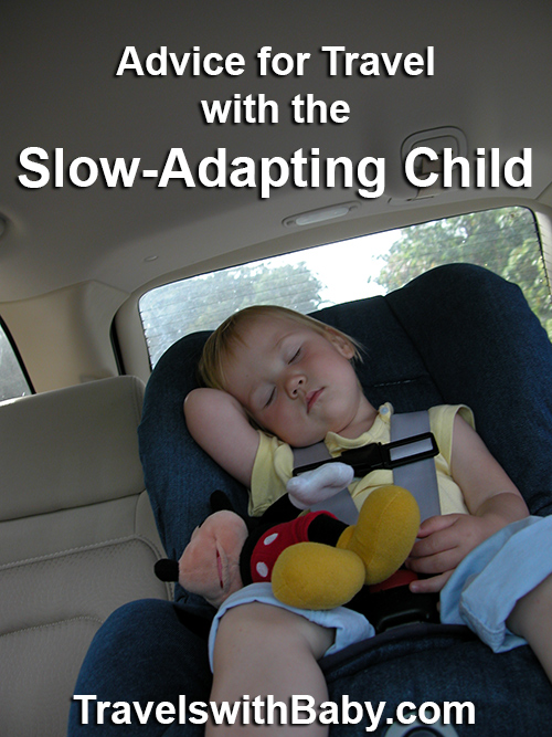 Advice for Travel with the Slow-Adapting Child