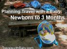 travel with a baby newborn to 3 months